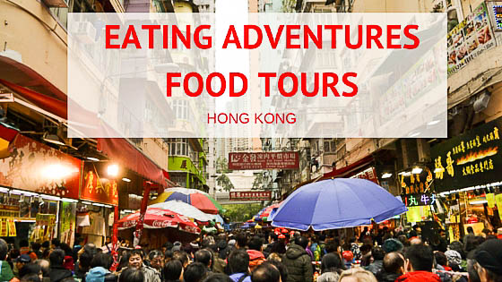 Hong Kong Food Tours, Eating Adventures