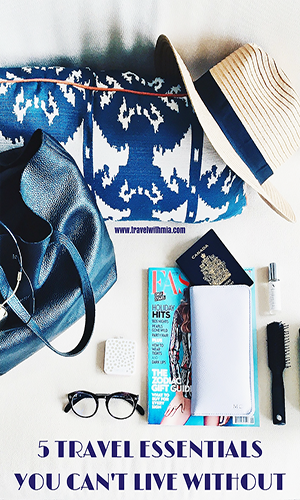 5 TRAVEL ESSENTIALS YOU CAN'T LIVE WITHOUT