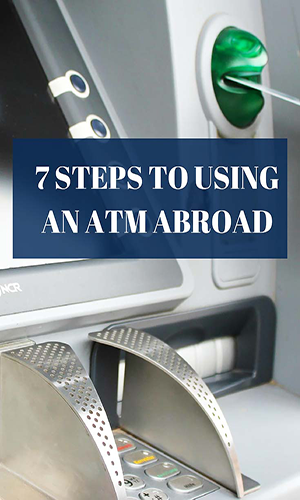 7 STEPS TO USING AN ATM ABROAD - Travel with Mia