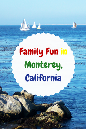 Family Fun in Monterey, California - Travel with Mia - Small Pin Me