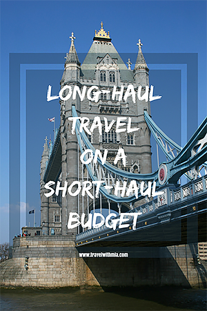 Travel with Mia - Long Haul Travel on a Short Haul Budget - Pin Me London S