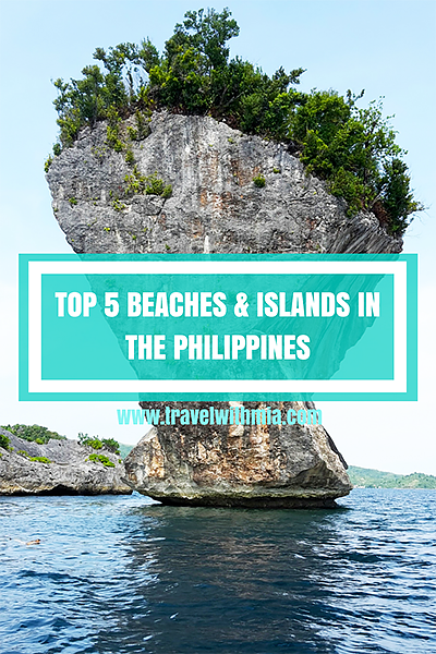 Travel with Mia - Top 5 Beaches and Islands in the Philippines - Pin Me