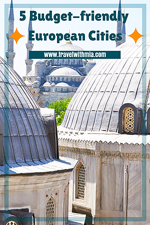 Europe on a Budget - 5 Cheap Holiday Destinations - Travel with Mia - Pin S